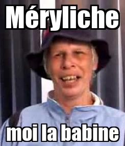 Poster: Méryliche moi la babine
