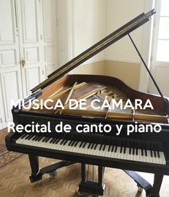 Poster:  MÚSICA DE CÁMARA   Recital de canto y piano
