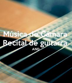Poster: Música de Cámara  Recital de guitarra  AND