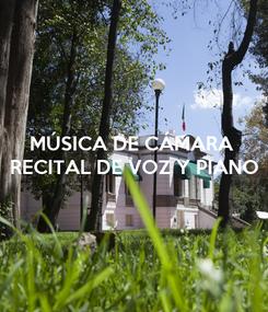Poster: MÚSICA DE CÁMARA  RECITAL DE VOZ Y PIANO