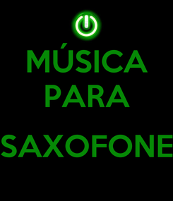 Poster: MÚSICA PARA  SAXOFONE