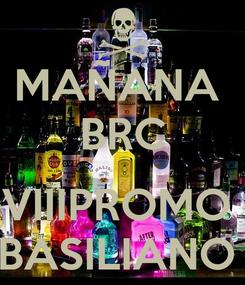 Poster: MAÑANA  BRC  VIIIPROMO  BASILIANO