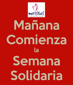 Poster: Mañana Comienza la Semana Solidaria