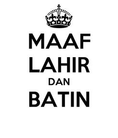 Poster: MAAF LAHIR DAN BATIN