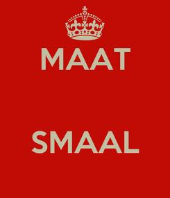 Poster: MAAT   SMAAL