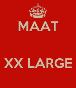Poster: MAAT   XX LARGE