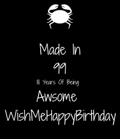 Poster: Made In 99 18 Years Of Being  Awsome  WishMeHappyBirthday
