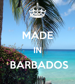 Poster:                              MADE IN                        BARBADOS