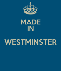 Poster: MADE IN WESTMINSTER
