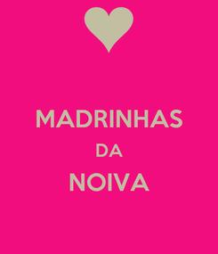Poster:  MADRINHAS DA NOIVA