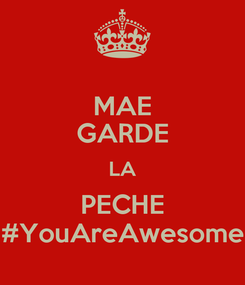 Poster: MAE GARDE LA PECHE #YouAreAwesome