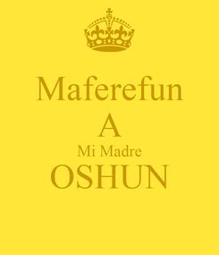 Poster: Maferefun A Mi Madre OSHUN