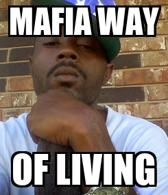Poster: MAFIA WAY OF LIVING