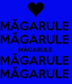 Poster: MĂGARULE  MĂGARULE  MĂGARULE  MĂGARULE  MĂGARULE