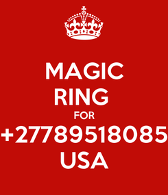 Poster: MAGIC RING  FOR +27789518085 USA