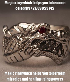 Poster: Magic ring which helps you to become celebrity +27789059745 Magic ring which helps you to perform miracles and healing using powers