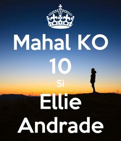 Poster: Mahal KO 10 Si Ellie Andrade