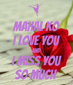 Poster: Mahal Ko I Love You And I Miss You so much