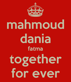 Poster: mahmoud dania fatma together for ever