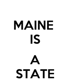 Poster: MAINE  IS  A STATE