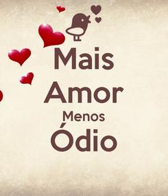 Poster: Mais Amor Menos Ódio