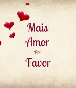 Poster: Mais Amor Por Favor