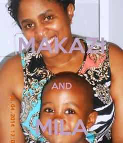 Poster: MAKAZI  AND  MILA