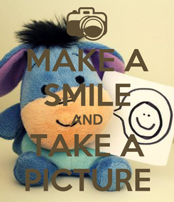Poster: MAKE A SMILE AND TAKE A PICTURE