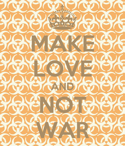 Poster: MAKE LOVE AND NOT WAR