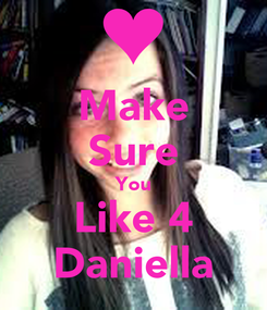 Poster: Make Sure You Like 4 Daniella