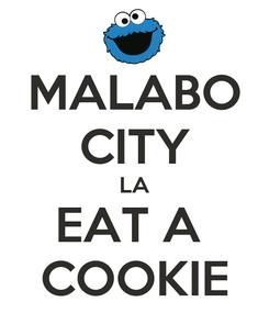 Poster: MALABO CITY LA EAT A  COOKIE