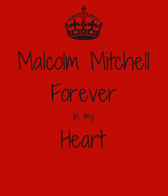 Poster: Malcolm Mitchell Forever In my Heart