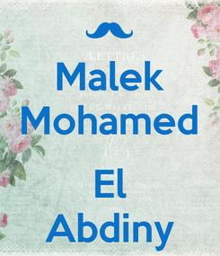 Poster: Malek Mohamed  El Abdiny