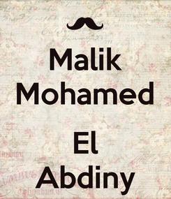 Poster: Malik Mohamed  El Abdiny
