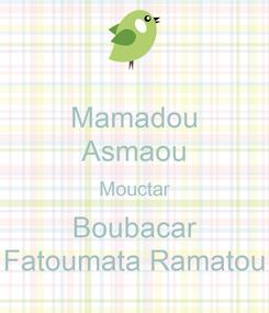 Poster: Mamadou Asmaou Mouctar Boubacar Fatoumata Ramatou