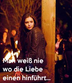Poster: Man weiß nie  wo die Liebe  einen hinführt...