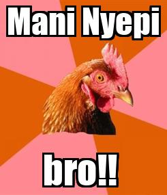 Poster: Mani Nyepi bro!!