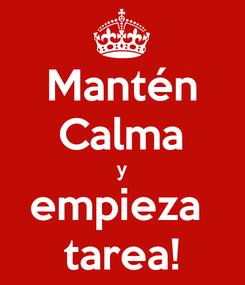 Poster: Mantén Calma y empieza  tarea!