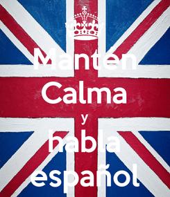 Poster: Mantén Calma y habla español
