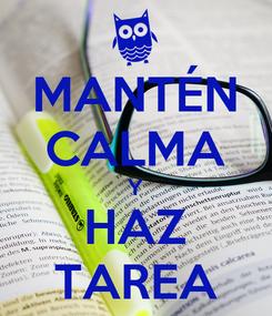 Poster: MANTÉN CALMA Y HAZ TAREA