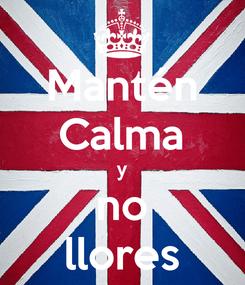 Poster: Mantén Calma y no llores
