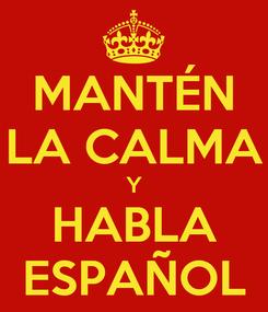 Poster: MANTÉN LA CALMA Y HABLA ESPAÑOL