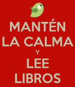Poster: MANTÉN LA CALMA Y LEE LIBROS