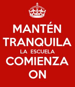 Poster: MANTÉN TRANQUILA LA  ESCUELA COMIENZA ON