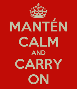 Poster: MANTÉN CALM AND CARRY ON