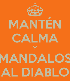 Poster: MANTÉN CALMA Y MANDALOS AL DIABLO