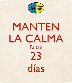 Poster: MANTEN LA CALMA Faltan 23 días