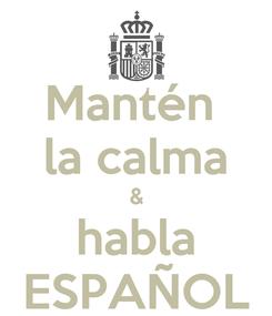 Poster: Mantén  la calma & habla ESPAÑOL