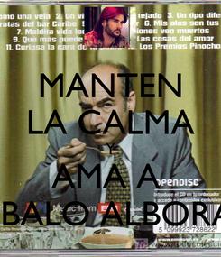 Poster: MANTEN LA CALMA Y AMA A  PABALO ALBORAN