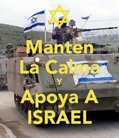 Poster: Manten La Calma Y Apoya A ISRAEL